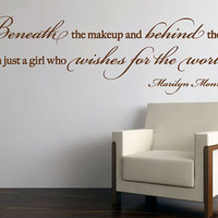 """Wall Vinyl Quote - Beneath the Makeup - Marilyn Monroe Quote (48"""" x 14"""")"""