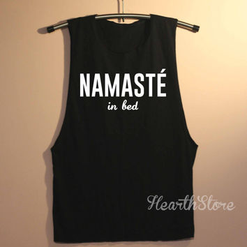 Namaste In Bed Shirt Muscle Tee Muscle Tank Top TShirt Unisex - size S M L