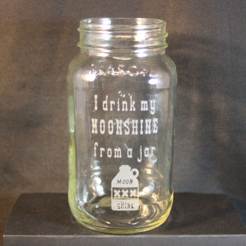 Mason Jar Drinking Glass, Moonshine Glass, Sand-etched Image, Man Cave, Bar Ware