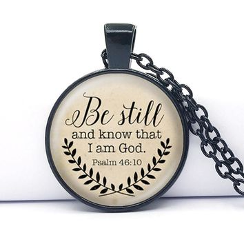 Bible Verse Necklace Be Still and Know That I am God Pendant Psalm 46:10 Quote Jewelry Your Choice of Finish 2016 hot selling Black