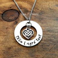 Táim i ngrá leat Hand Stamped Necklace with Celtic Knot Heart Charm, I'm in Love With You Gift, Gift for Her, Irish Customizable Necklace