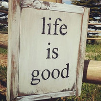 "Wood Sign ""life is good"""