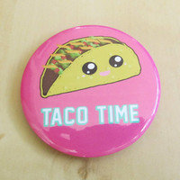 Taco Time Super Kawaii Taco Button  2 In""