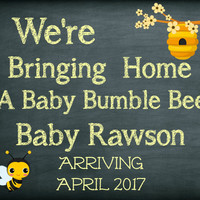 Baby Bee, Pregnancy announcement, We're expecting, Photo prop, digital sign,Bumble bee, printable, facebook, social media 8x10 or 16x20