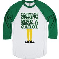 Somebody Needs To Sing A Christmas Carol-White/Evergreen T-Shirt