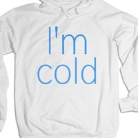I'm Cold-Unisex White Hoodie