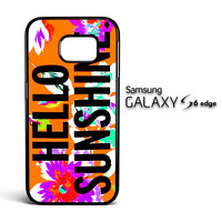 Hello Sunshine Samsung Galaxy S6 Edge Case