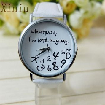 Women's Watches Clock PU Leather Relogio Feminino Whatever I am Late Anyway Letter Women Watches Ladies Watch Female Clock