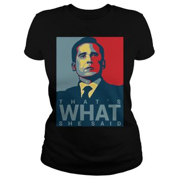 That's what she said Michael Scott the office US shirt Premium Fitted Ladies Tee