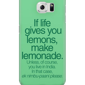 When Life Gives You Lemons Funny Quote Samsung Galaxy S6 Cover