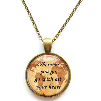 Wherever You Go, Go with All Your Heart Graduation Inspirational Quote Chain Pendant Necklace Jewelry Keychain Key Ring