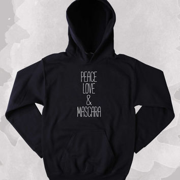 Peace Love Mascara Hoodie Hippie Sweatshirt Bohemian Boho Make Up Beauty Tumblr Clothing