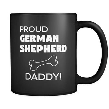 German Shepherd Proud German Shepherd Daddy 11oz Black Mug