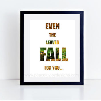 "Printable Art, ""Even The Leaves Fall For You"", 8x10, Wedding Gift, Funny Quote, Printable Poster, Table Top, Home Decor"