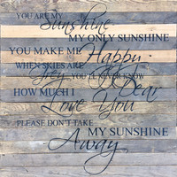 You Are My Sunshine, My Only Sunshine ... Oversized Reclaimed Repurposed Wood Wall Decor Art - 28-in x 28-in