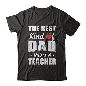 Best Kind Of Dad Raises A Teacher Fathers Day Gift