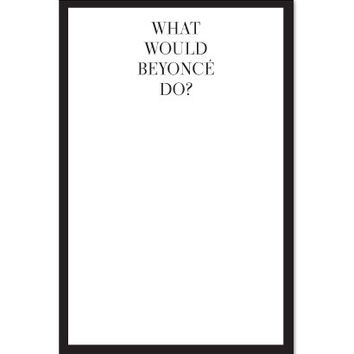 What Would Beyonce Do Notepad
