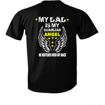 MY DAD IS MY GUARDIAN ANGEL HE WATCHES OVER MY BACK T SHIRT - Ultra-Cotton T-Shirt Back Print Only