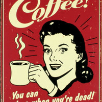 Coffee! Tin Sign at AllPosters.com