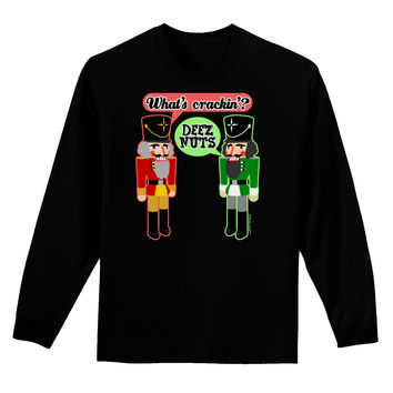 Whats Crackin - Deez Nuts Adult Long Sleeve Dark T-Shirt