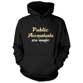 Public Accountants Are Magic. Awesome Gift - Hoodie