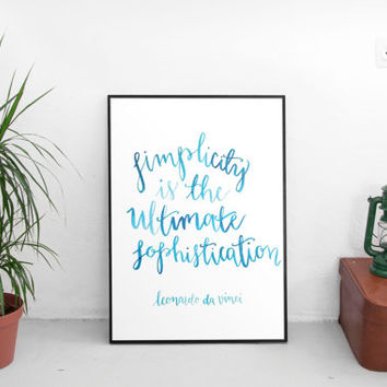 Wall art quotes, INSTANT PRINTABLE, simplicity quotes, wall art prints, hand lettering, room decor, blue decor, leonardo da vinci, art quote