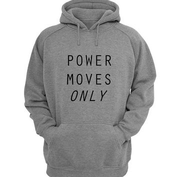 power moves only Hoodie Sweatshirt Sweater Shirt Gray for Unisex size with variant colour