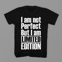 I Am Not Perfect But I Am Limited Edition T Shirt