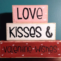 Love Kisses and Valentine Wishes Valentine Day Decor Valentines Day Blocks Hand Crafted and Painted Primitive Block Personalized Decor