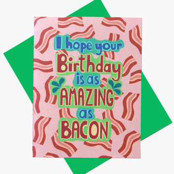 Bacon Birthday Card - Amazing As Bacon - Funny Card