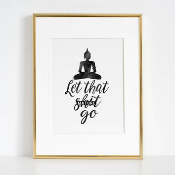 LET THAT SHIT Go, Motivational Quote,Inspirational Poster,Calligraphy Print,Office Sign,Home Decor,Relax Quote,Positive Quote,Buddha Art