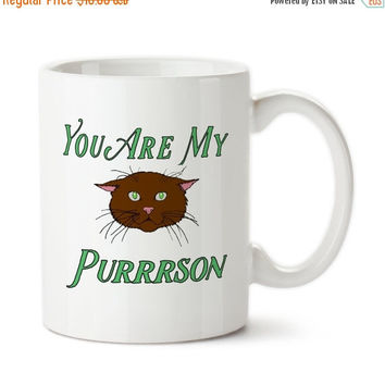 You Are My Purrrson002, Valentine's Day, I Love You, Valentine Gift, Together Forever, Be Mine, Anniversary, Coffee Mug,