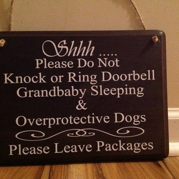 Shhh Please do not knock or ring doorbell grandbaby sleeping & overprotective dogs Please leave packages door sign hanger primitive  custom