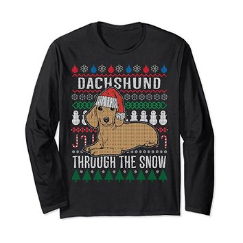 Dachshund Through The Snow Ugly Xmas Long Sleeve T-Shirt