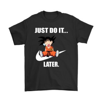 PEAPCV3 Son Goku Just Do It Later Shirts