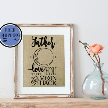 Love You to the Moon and Back | Personalized Father's Day Gift | Gift for Dad | Fathers Day Moon | Burlap Print Wall Art | Dad Gift | Moon