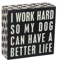 Primitives by Kathy Wood Box Sign, Dog a Better Life, 5-Inch by 5-Inch