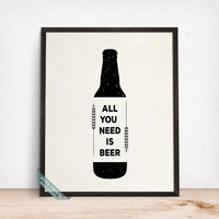 All You Need Is Beer Poster, Typographic Print, Beer Print, Wall Art, Kitchen Decor, Room Decor, Office Art, Mothers Day Gift
