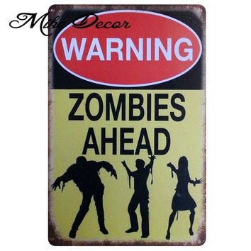 [ Mike86 ] ZOMBIES AHEAD Metal Sign Wall Plaque Iron Painting Retro Gift pub Home bar Party Festival Decoration 20X30 CM AA-819