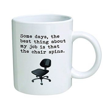 Some days, the best thing about my job is that the chair spins