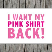 Mean Girls, Pink Shirt Quote, Printable Greeting Card