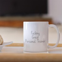 Personal Trainer Gifts, Personal Trainer Mug, Fucking Great Personal Trainer, Personal Trainer Appreciation Gifts, Funny Coffee Mug
