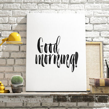GOOD MORNING MOTIVATIONAL poster inspirational quotes best words printable wall art black and white home decor room decor wall decor Print