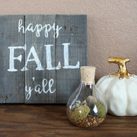 Happy Fall Y'all Gray Stained Sign