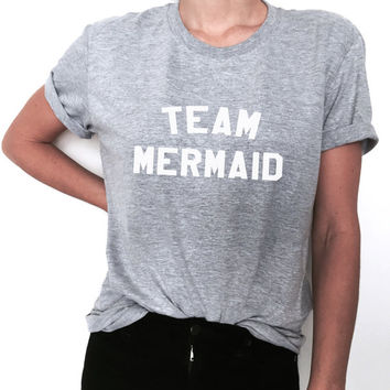 team mermaid Tshirt Fashion funny slogan womens girls sassy cute lazy relax