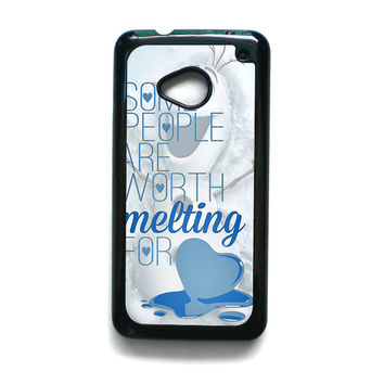 Some People Are Worth Melting For Olaf Funny Quote for HTC One M7/M8/M9 phonecase