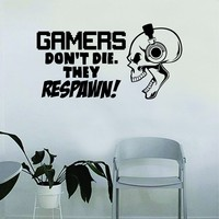 Gamers Don't Die They Respawn Skull Wall Decal Quote Home Room Decor Decoration Art Vinyl Sticker Inspirational Funny Game Gaming Nerd Geek Teen Video Game