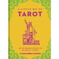 A Little Bit of Tarot: An Introduction to Reading Tarot