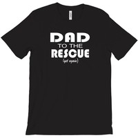 dad to the rescue T-Shirt