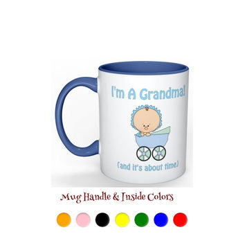 I'm A Grandma and It's About Time! Baby Boy Mug - Light or Dark Skin Tone - ZZ1320